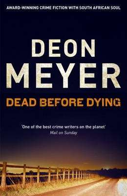 """Dead Before Dying"" by Deon Meyer"